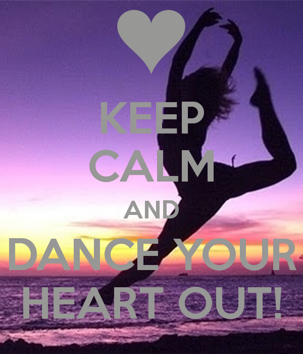 keep-calm-and-dance-your-heart-out-46